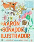 Aarón Soñador, ilustrador / Aaron Slater, Illustrator (Los Preguntones / The Questioneers) Cover Image