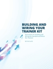 Building and Wiring Your Trainer Kit Cover Image