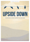 Upside Down - Teen Devotional, 11: 30 Devotions on Servant Leadership and Gentleness Cover Image