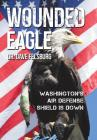 Wounded Eagle: Washington's Air Defense Shield is Down Cover Image