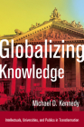 Globalizing Knowledge: Intellectuals, Universities, and Publics in Transformation Cover Image