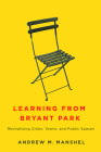 Learning from Bryant Park: Revitalizing Cities, Towns, and Public Spaces Cover Image