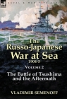 The Russo-Japanese War at Sea Volume 2: The Battle of Tsushima and the Aftermath Cover Image