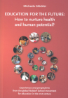 Education for the Future: How to Nurture Health and Human Potential: Experiences and Perspectives from the Global Waldorf School Movement for Ed Cover Image