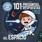 101 preguntas y respuestas del espacio / 101 Questions and Answers about Space. Future Geniuses Collection (Futuros genios #8) Cover Image