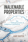 Inalienable Properties: The Political Economy of Indigenous Land Reform (Law and Society) Cover Image