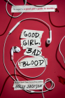 Good Girl, Bad Blood: The Sequel to A Good Girl's Guide to Murder Cover Image