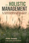 Holistic Management, Third Edition: A Commonsense Revolution to Restore Our Environment Cover Image