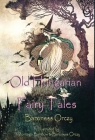 Old Hungarian Fairy Tales: (Illustrated & Unabridged Classic Edition) Cover Image