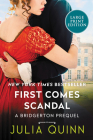 First Comes Scandal: A Bridgerton Prequel Cover Image