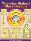 Victorian Stained Glass Designs CD-ROM and Book [With CDROM] (Dover Electronic Clip Art) Cover Image