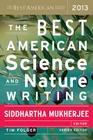 The Best American Science and Nature Writing 2013 (The Best American Series ®) Cover Image