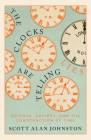 The Clocks are Telling Lies: Science, Society, and the Construction of Time Cover Image