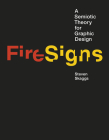 Firesigns: A Semiotic Theory for Graphic Design Cover Image
