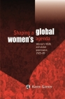 Shaping a Global Womens Agenda: Womens Ngos and Global Governance, 1925-85 Cover Image
