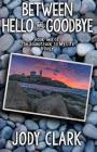 Between Hello and Goodbye Cover Image
