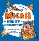Mighty Micah the Marathoner Cover Image
