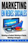 Marketing en Redes Sociales: Marketing en Facebook, Marketing en Youtube, Marketing en Instagram (Libro en Español/Social Media Marketing Book Span Cover Image