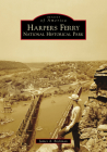 Harpers Ferry National Historical Park (Images of America (Arcadia Publishing)) Cover Image