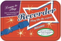 Learn to Play Recorder: Play Like the Experts [With Recorder] Cover Image