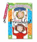 The Christian Girl's Guide to Friendship! [With Best Friends Clip Key Chain] (Christian Girl's Guide To...) Cover Image