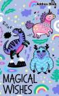 Magical Wishes Adress Book: Kids Address Book Cute Address Book for Kids: Kids Address Book Birthday Notes for Boys, Girls, Teens, Family with Kaw Cover Image