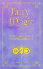 Fairy Magic: A Handbook of Fairy Spells, Charms, and Rituals (Mystical Handbook #11) Cover Image