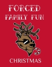 Forced Family Fun Christmas: Merry Christmas Journal And Sketchbook To Write In Funny Holiday Jokes, Quotes, Memories & Stories With Blank Lines, R Cover Image