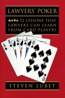 Lawyers' Poker: 52 Lessons That Lawyers Can Learn from Card Players Cover Image