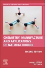 Chemistry, Manufacture and Applications of Natural Rubber (Woodhead Publishing in Materials) Cover Image