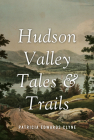 Hudson Valley Tales & Trails Cover Image