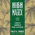 High Magick Lib/E: A Guide to Cannabis in Ritual & Mysticism Cover Image