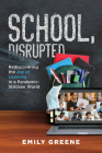 School, Disrupted: Rediscovering the Joy of Learning in a Pandemic-Stricken World Cover Image