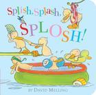 Splish, Splash, Splosh! Cover Image