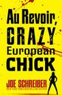 Au Revoir, Crazy European Chick Cover Image