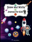 Draw and Write Journal for Kids Cover Image