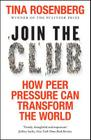 Join the Club: How Peer Pressure Can Transform the World Cover Image