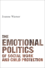 The Emotional Politics of Social Work and Child Protection Cover Image