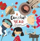 A Canadian Year: Twelve months in the life of Canada's kids (A Kids' Year) Cover Image
