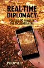 Real-Time Diplomacy: Politics and Power in the Social Media Era Cover Image