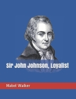 Sir John Johnson, Loyalist Cover Image