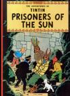 Prisoners of the Sun (The Adventures of Tintin: Original Classic) Cover Image