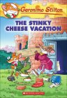 Stinky Cheese Vacation (Geronimo Stilton #57) Cover Image
