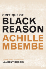 Critique of Black Reason (John Hope Franklin Center Book) Cover Image