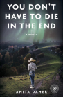 You Don't Have To Die In The End: A Novel Cover Image
