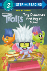 Tiny Diamond's First Day of School (DreamWorks Trolls) (Step into Reading) Cover Image