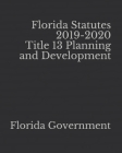 Florida Statutes 2019-2020 Title 13 Planning and Development Cover Image