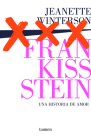 Frankissstein: una historia de amor / Frankissstein: A Love Story Cover Image