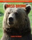 Orso bruno: Immagini incredibili e fatti divertenti per i bambini Cover Image
