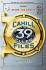 Operation Trinity (The 39 Clues: The Cahill Files, Book 1) Cover Image